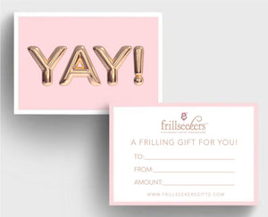 Frill Seekers Gift Card