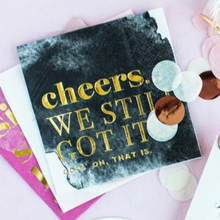 Cheers ... We Still Got It - Black & White Cocktail Napkins, Set of 20
