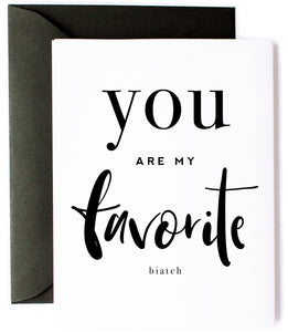 You Are My Favorite - Greeting Card