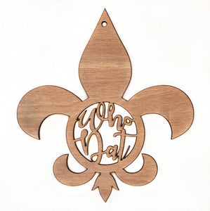 """Who Dat"" Fleur De Lis Wooden Sign"