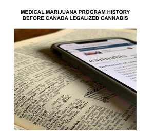 Medical Marijuana Program History Before Canada Legalized Cannabis