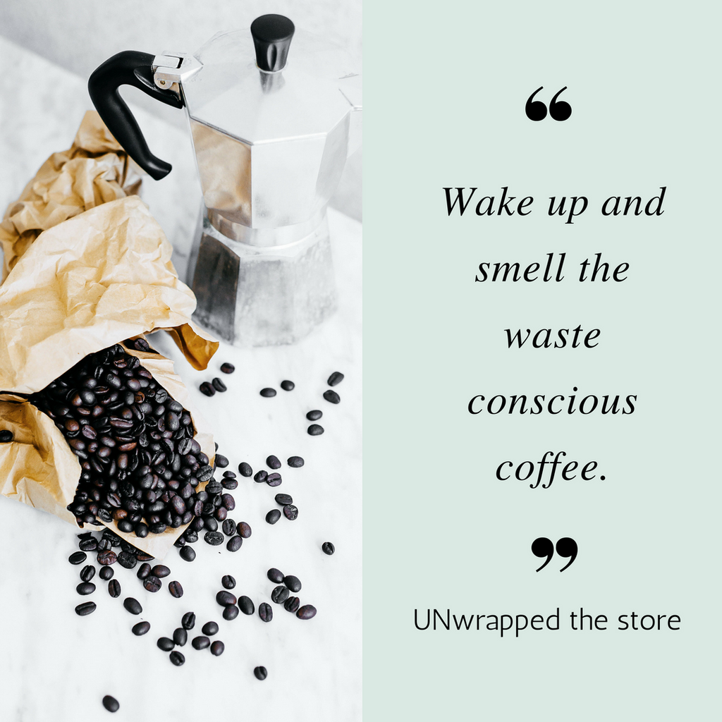 Wake Up + Smell The Waste Conscious Coffee