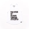 Tighten Up Down Undah Tank
