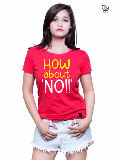 How About No Printed Women Round Neck T-shirt - POPCON