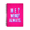 Weird Always Notebook