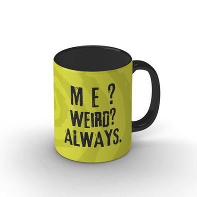Weird Always Mug