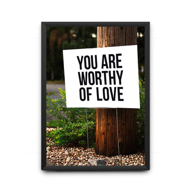 You Are Worthy Of Love Poster