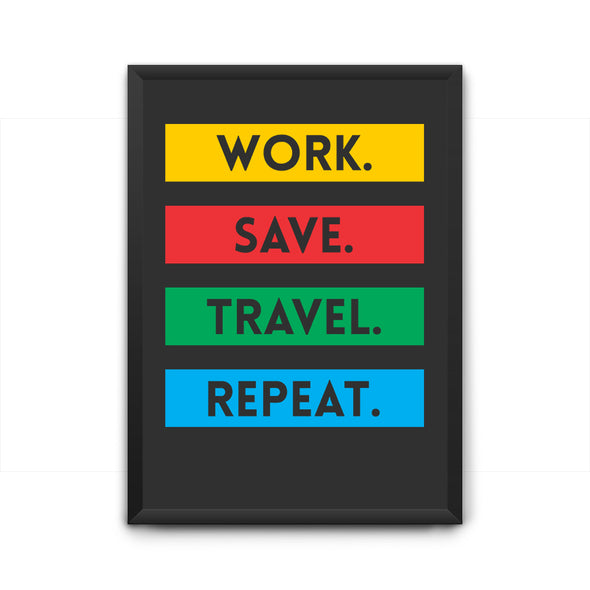 Work Save Travel Repeat Poster