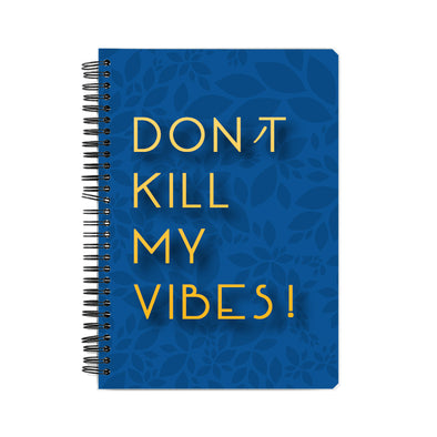 Don't Kill My Vibes Notebook - POPCON