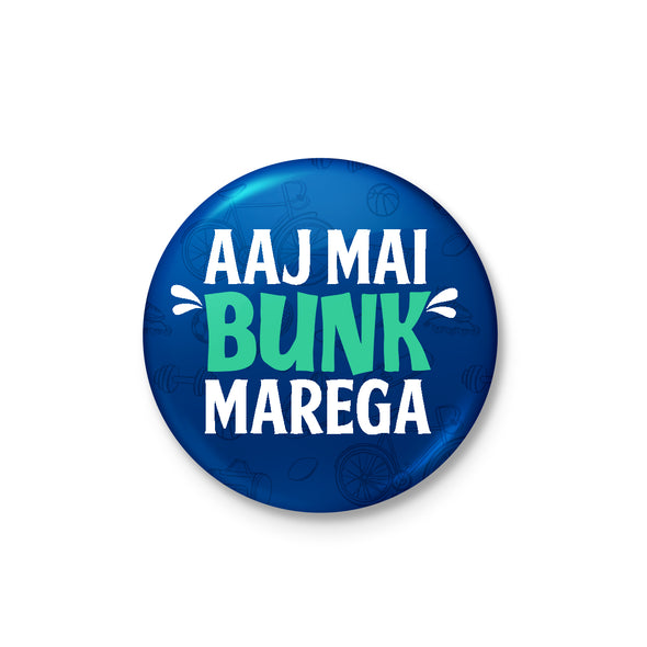 Aaj Mai Bunk Marega Badge - POPCON