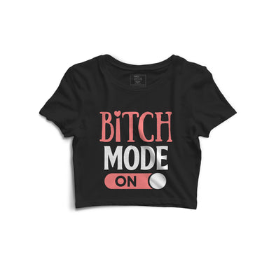 Bitch Mode On Printed Crop Top - POPCON