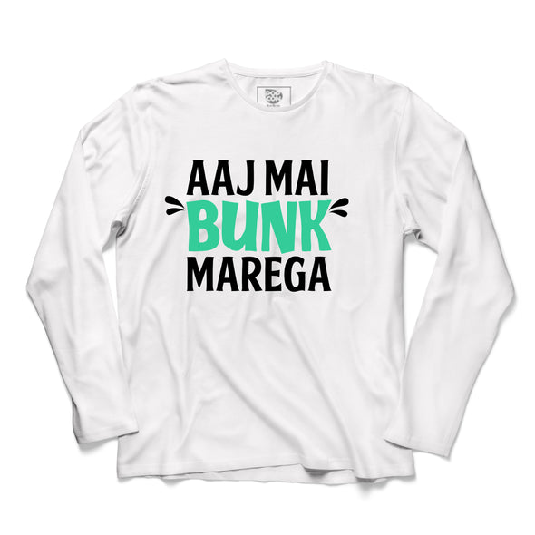 Aaj Main Bunk Marega Printed Full Sleeve T-shirt - POPCON
