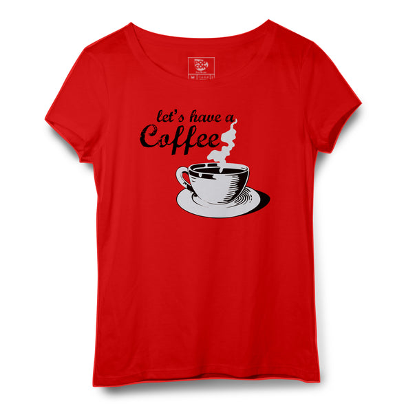 Let's Have A Coffee Printed Women Round Neck T-shirt