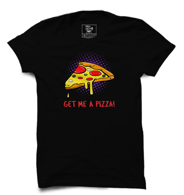 Get Me A Pizza Printed Half Sleeve T-shirt