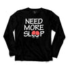 Need More Sleep Printed Full Sleeve T-shirt