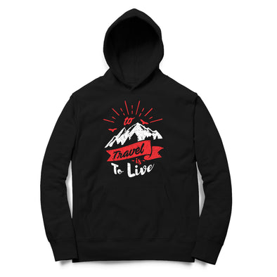 To Travel Is To Live Printed Hoodie