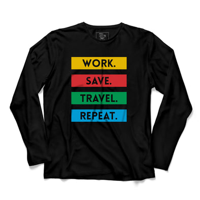 Work Save Travel Repeat Printed Full Sleeve T-shirt
