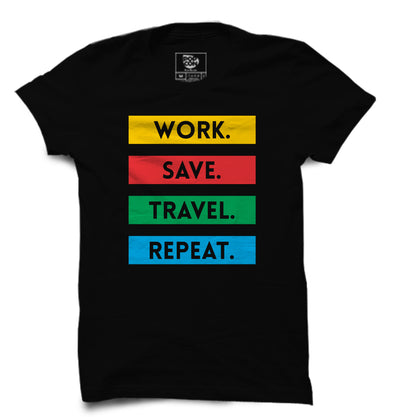 Work.Save.Travel.Repeat. Printed Half Sleeve T-shirt