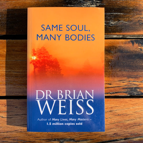 Same Soul Many Bodies Dr. Brian Weiss