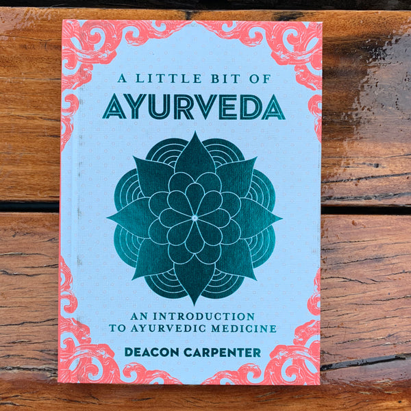 A Little Bit Of Ayurveda Deacon Carpenter