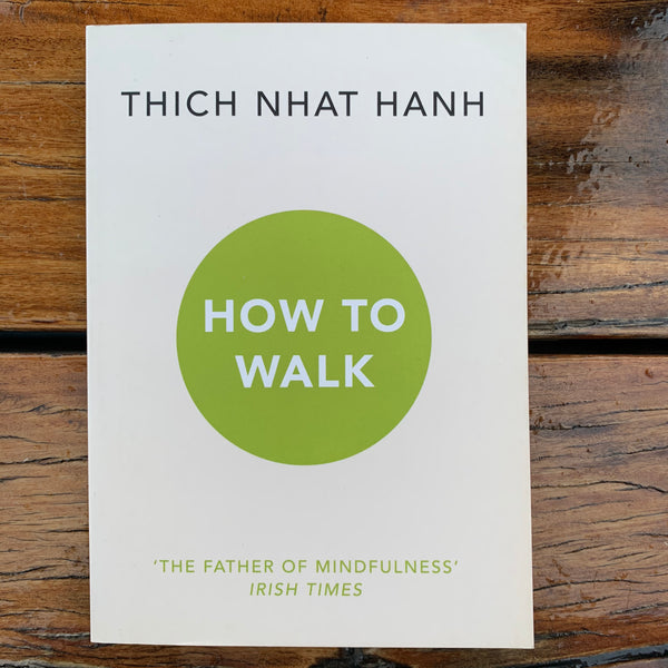 Thich Nhat Hanh How To Walk