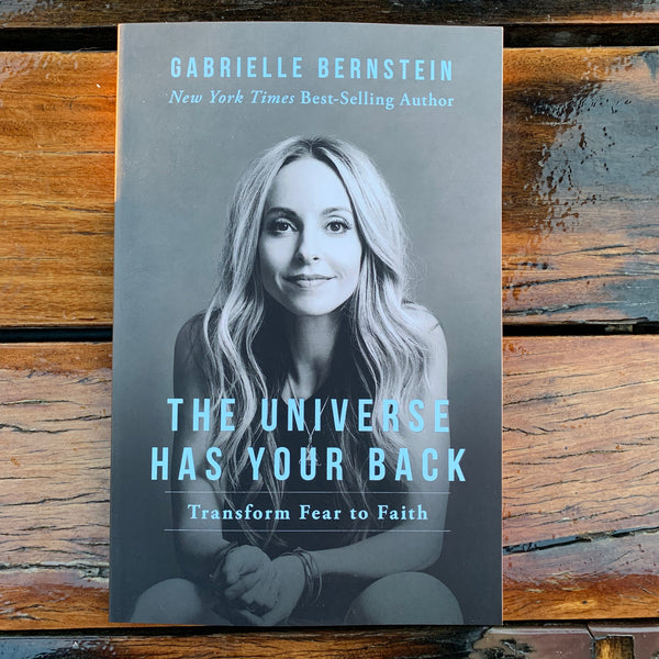 The Universe Has Your Back Gabrielle Berstein