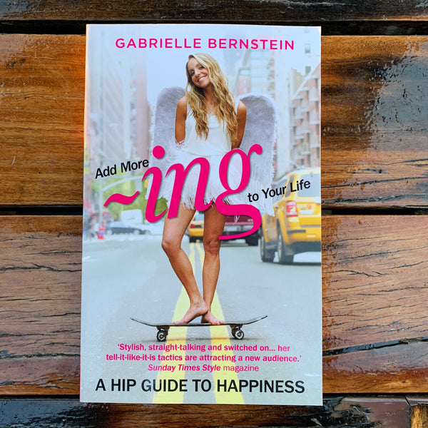 Add More Ing To Your Life Gabrielle Bernstein