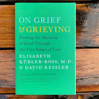 On Grief And Grieving Elisabeth Kubler-Ross