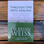 Through Time into Healing Brian Weiss