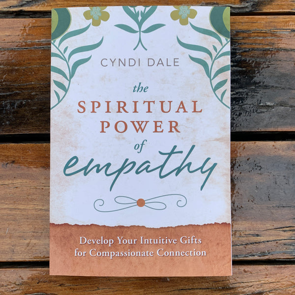 The Spiritual Power Of Empathy Cyndi Dale