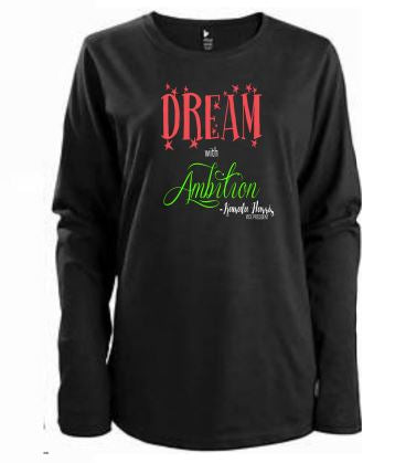 Dream with Ambition Long Sleeve