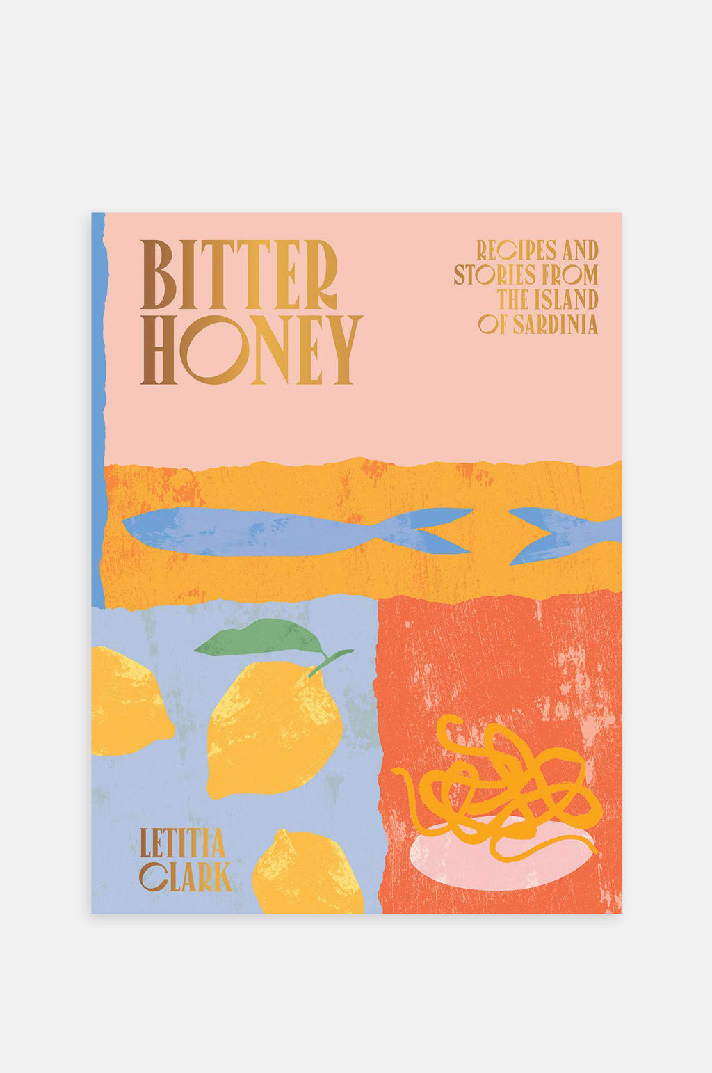 Bitter Honey: Recipies From Sardinia