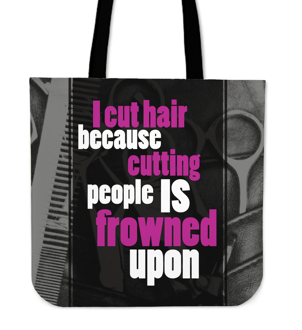 I Cut Hair Because Tote Bag