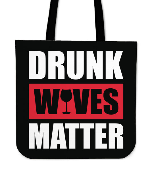 Drunk Wives Matter Tote Bag