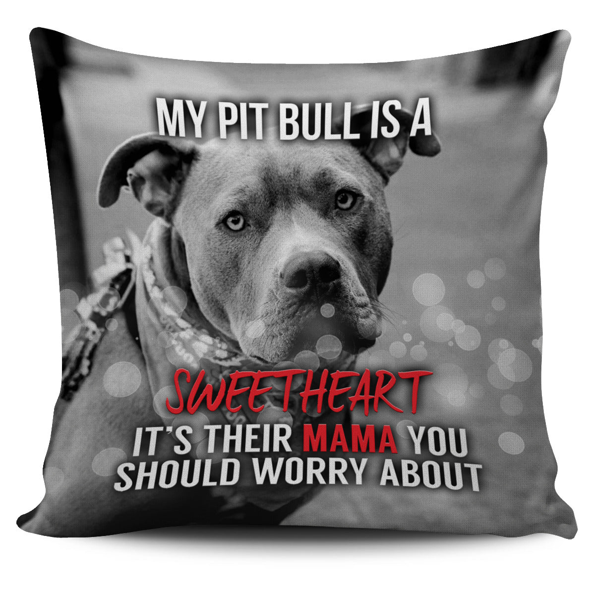 My Pit Is A Sweetheart Pillow Cover