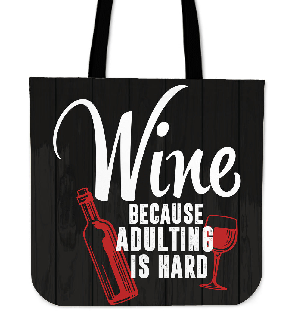 Wine Because Adulting Is Hard Tote Bag