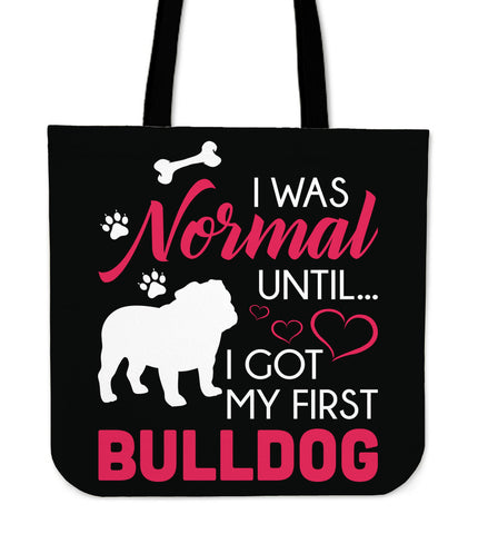 I Was Normal Until My First Bulldog Tote Bag