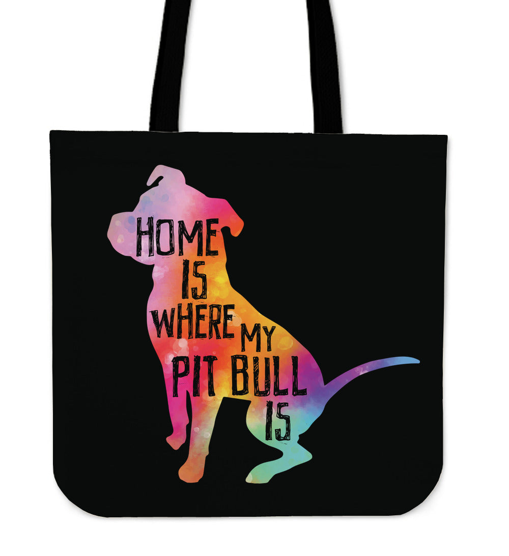 Home Is Where My Pit Bull Is Tote Bag
