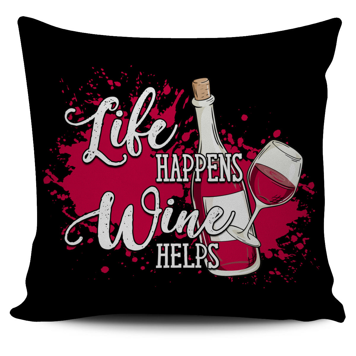 Life Happens Wine Helps Pillow Cover - wine bestseller