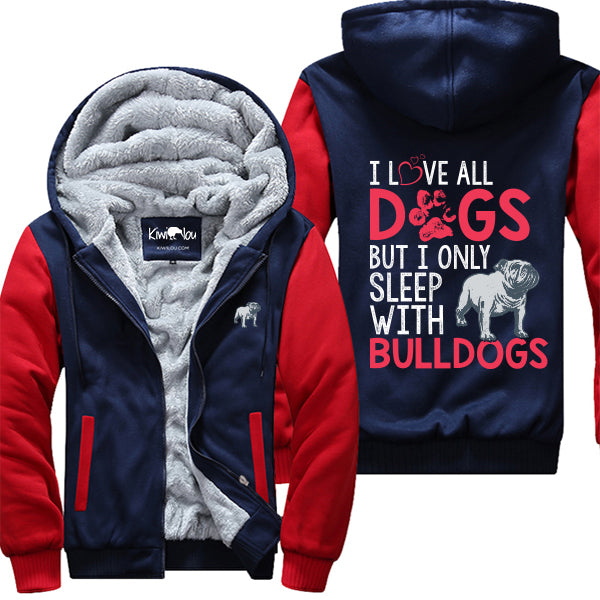 Love All Dogs Sleeps With Bulldogs Jacket