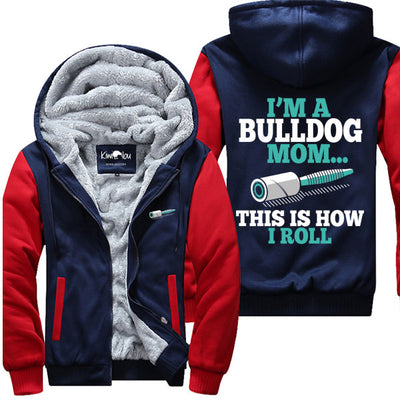 This Is How I Roll - Bulldog Jacket - KiwiLou