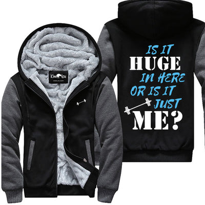 Is It Huge In Here - Fitness Jacket