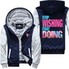Stop Wishing Start Doing - Fitness Jacket