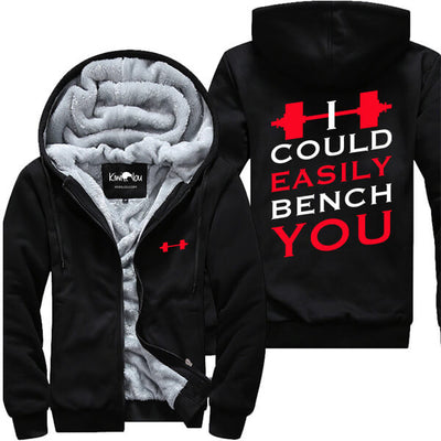 I Could Easily Bench You - Fitness Jacket