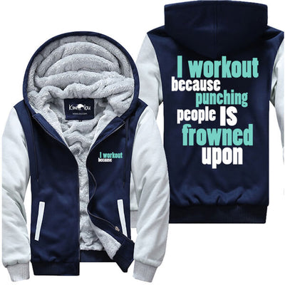 I Workout Because - Fitness Jacket