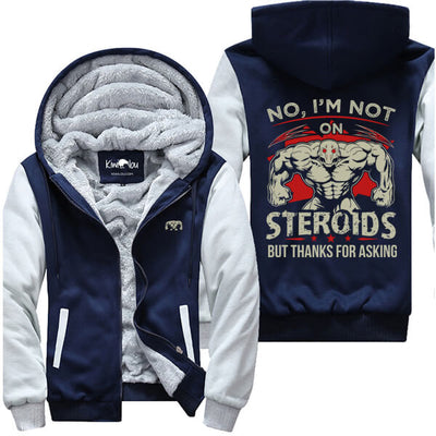 No I'm Not On Steroids 2 - Fitness Jacket