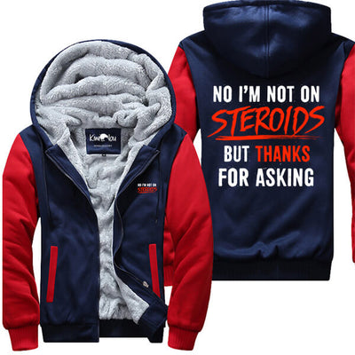 No I'm Not On Steroids - Fitness Jacket