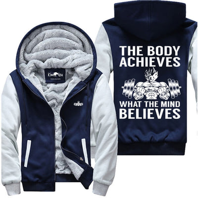 The Body Achieves What The Mind Believes - Fitness Jacket