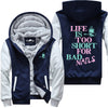 Life Is Too Short For Bad Nails - Jacket