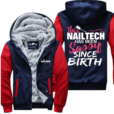 Sassy Since Birth - Nailtech Jacket